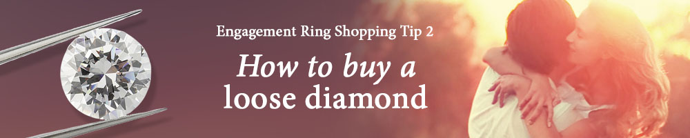 Engagement Ring Shopping Tip #2: